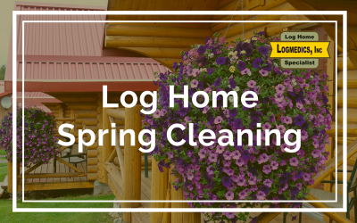 Log Home Spring Cleaning