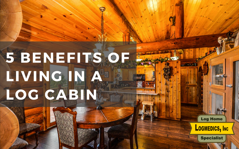 5 Benefits of Living in a Log Cabin